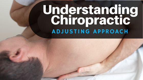 Understanding Chiropractic: Adjusting Approaches